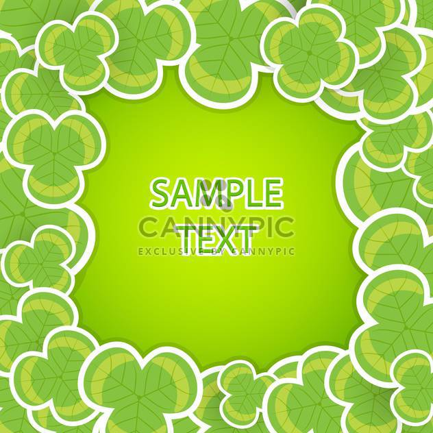 Vector green St Patricks day background with clover leaves frame - Free vector #129914